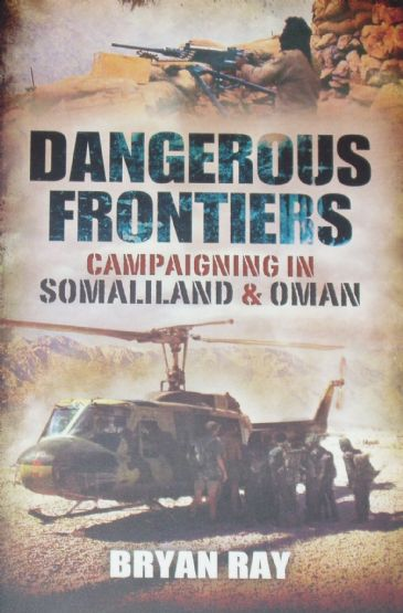 Dangerous Frontiers - Campaigning in Somaliland & Oman, by Bryan Ray